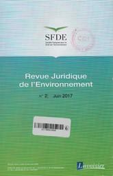 Revue juridique de l'environnement. 2, Vendredi 9 Juin 2017  