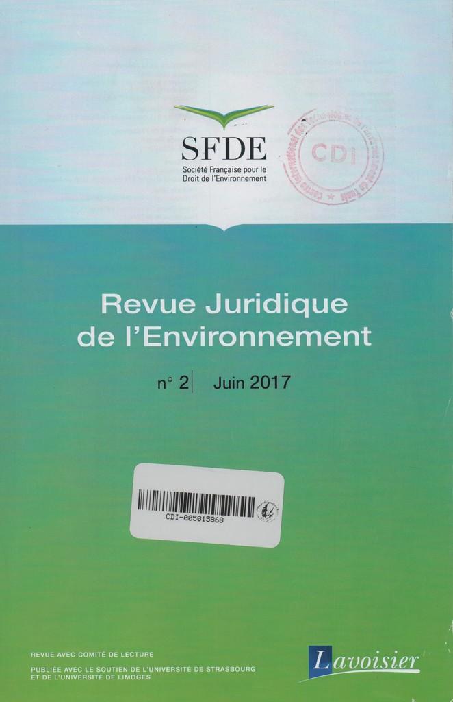 Revue juridique de l'environnement. 2, Vendredi 9 Juin 2017 |